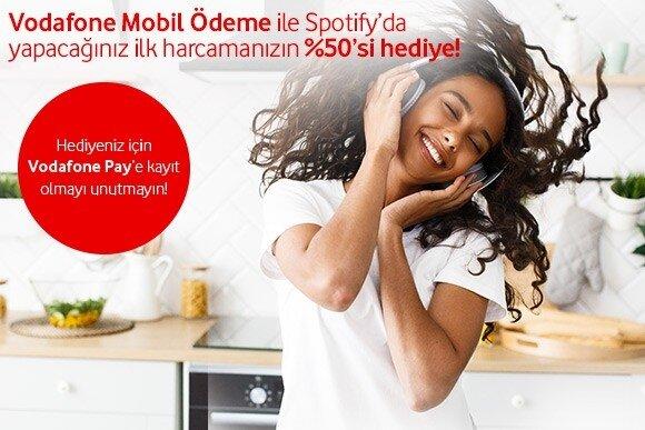 Vodafone Mobil Ödeme ile Spotify'da yapacağınız ilk harcamanın %50'si hediye!